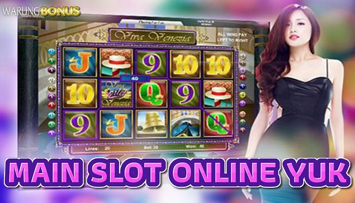Main Slot Online Yuk