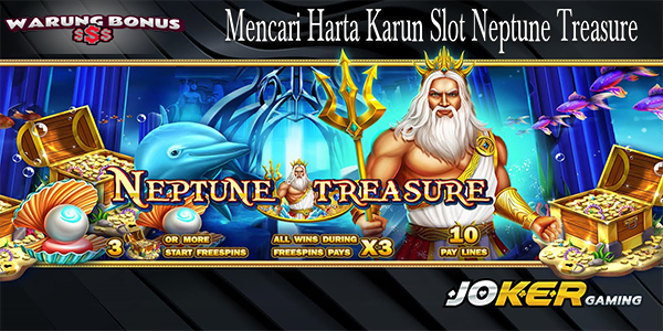 Mencari Harta Karun Slot Neptune Treasure